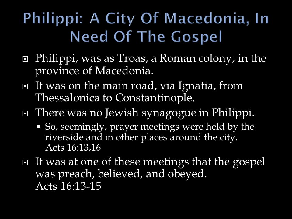 Philippi: A City Of Macedonia, In Need Of The Gospel