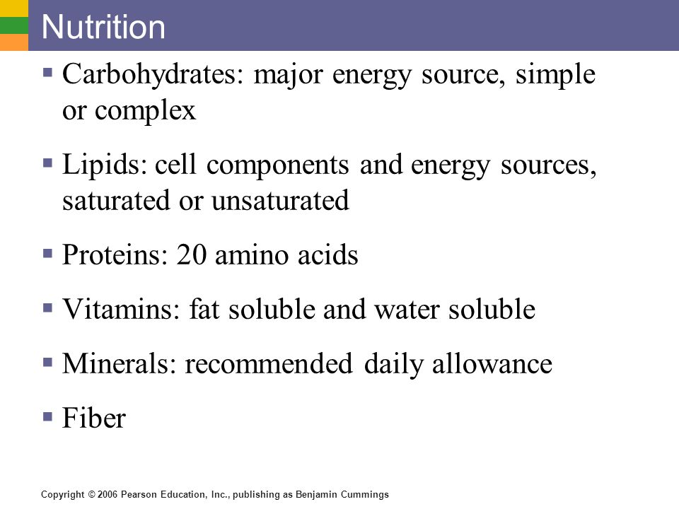 Nutrition Carbohydrates: major energy source, simple or complex