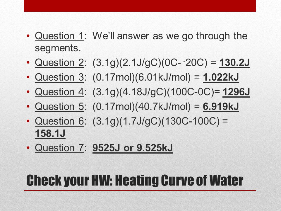 Check your HW: Heating Curve of Water
