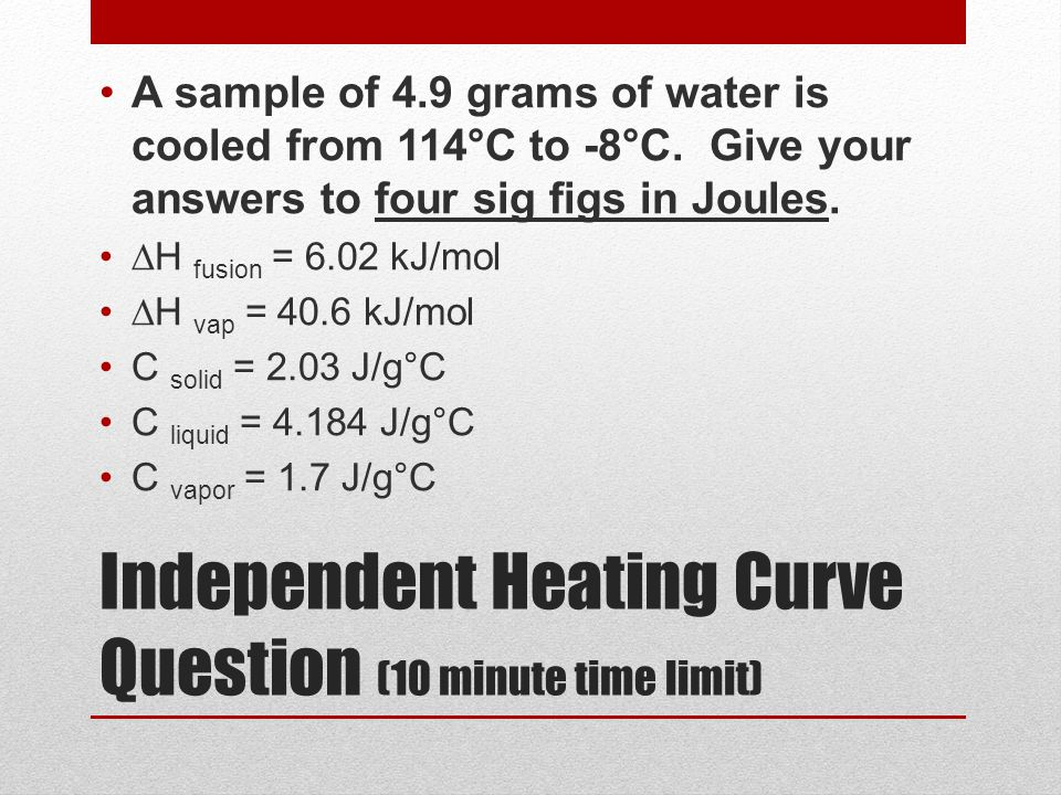 Independent Heating Curve Question (10 minute time limit)