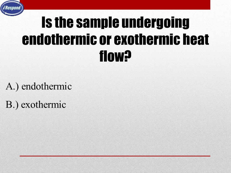 Is the sample undergoing endothermic or exothermic heat flow