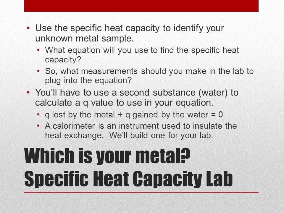 Which is your metal Specific Heat Capacity Lab