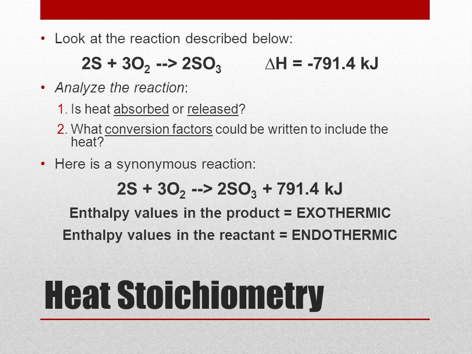 Enthalpy values in the product = EXOTHERMIC