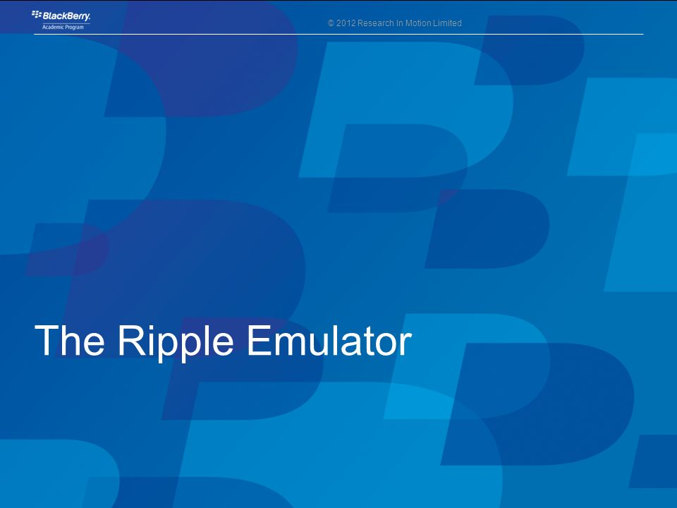 The Ripple Emulator This section will guide you through the installation of the Ripple Emulator.