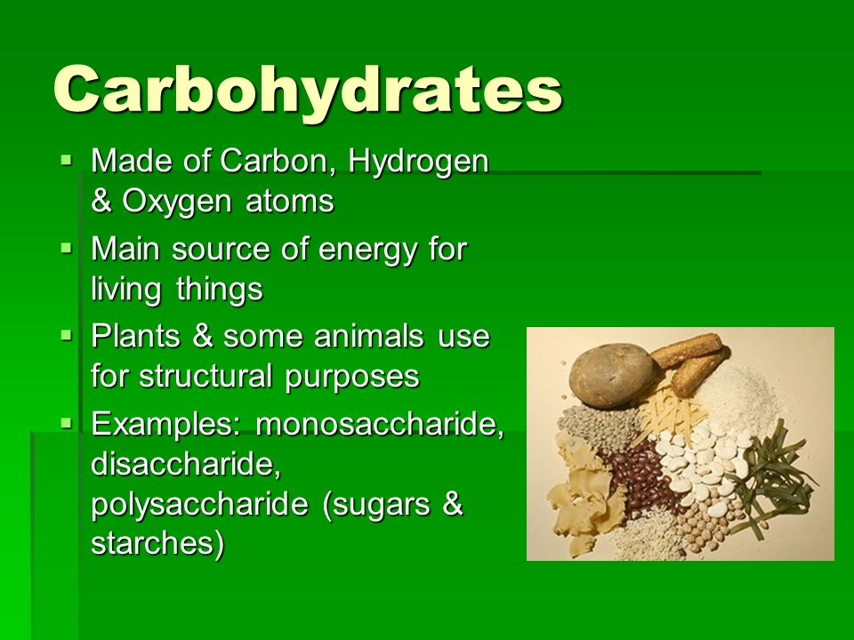Carbohydrates Made of Carbon, Hydrogen & Oxygen atoms