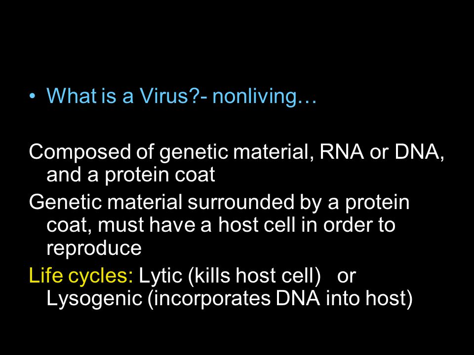 What is a Virus - nonliving…