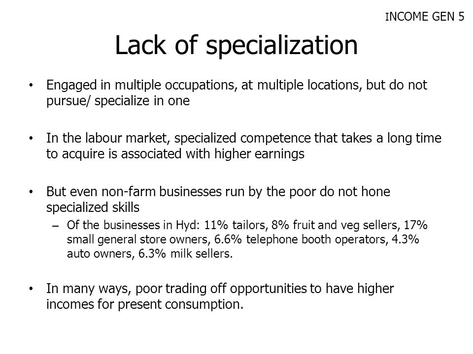 Lack of specialization