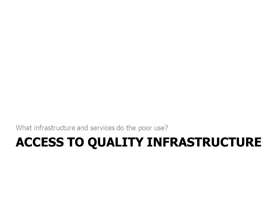 Access to QUALITY Infrastructure