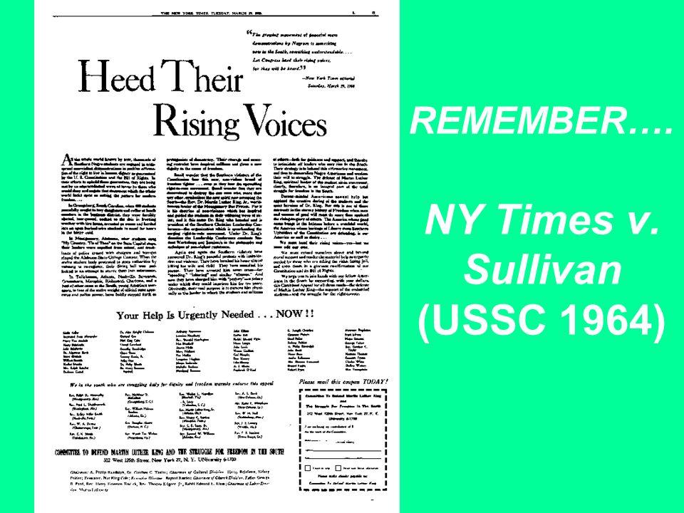 REMEMBER…. NY Times v. Sullivan (USSC 1964)