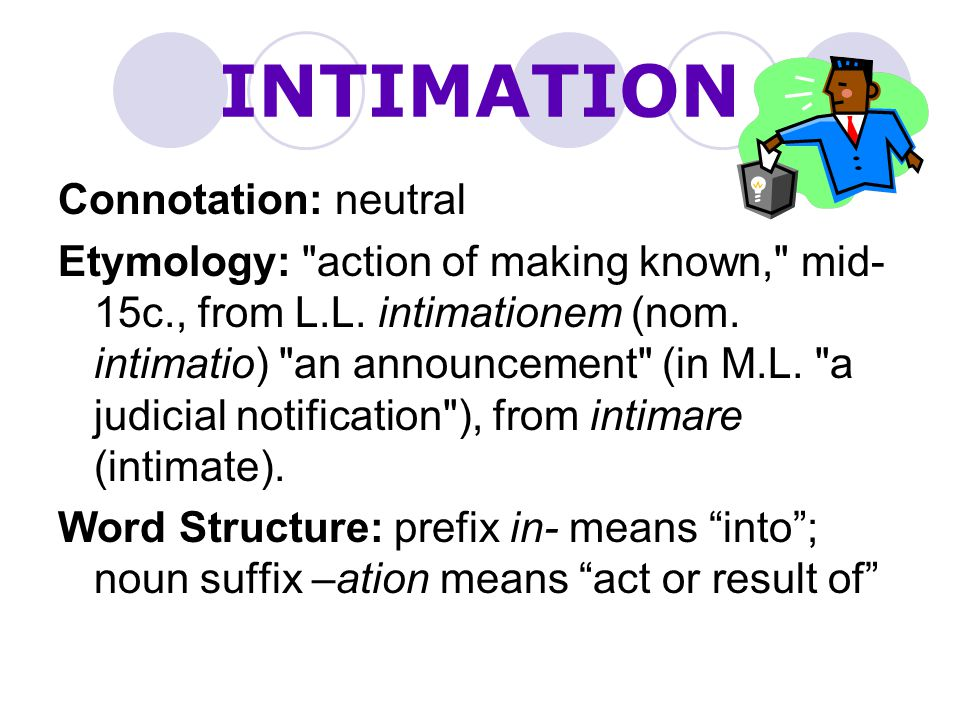 INTIMATION Connotation: neutral