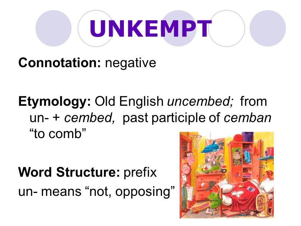 UNKEMPT Connotation: negative