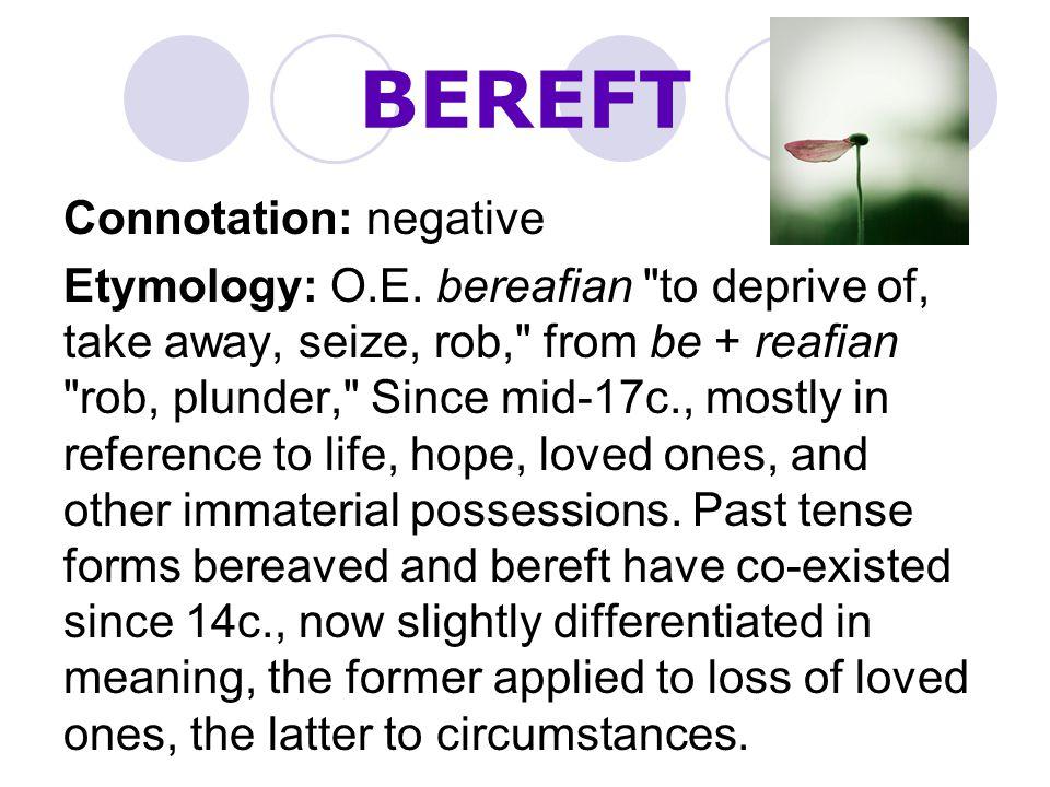 BEREFT Connotation: negative