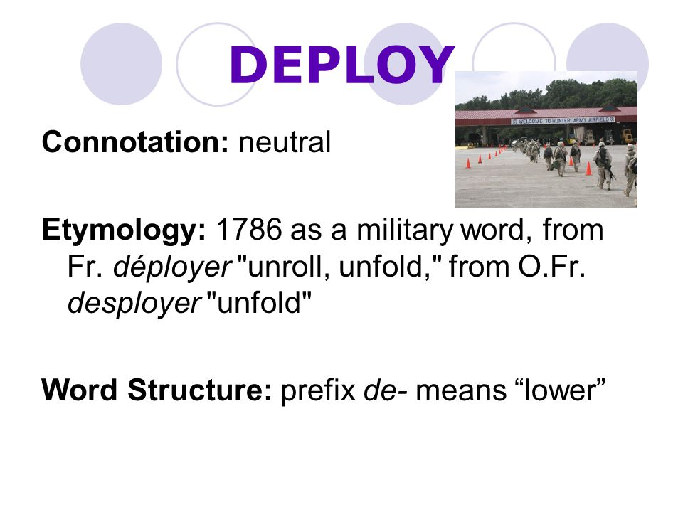 DEPLOY Connotation: neutral