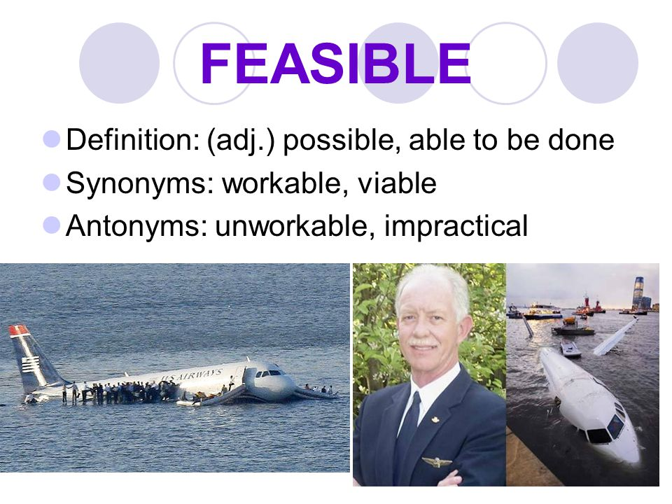 FEASIBLE Definition: (adj.) possible, able to be done