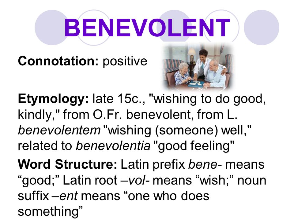BENEVOLENT Connotation: positive
