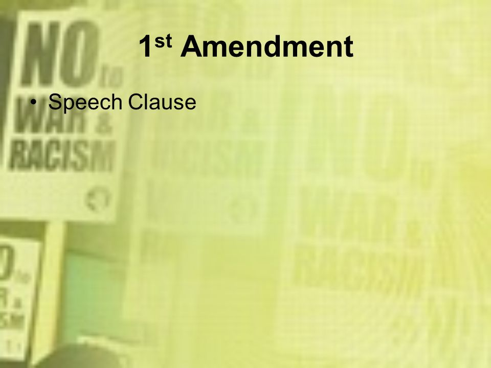 1st Amendment Speech Clause