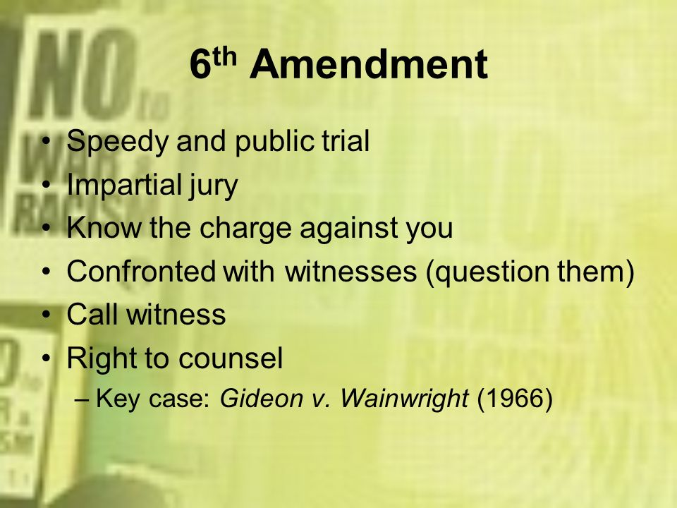 6th Amendment Speedy and public trial Impartial jury