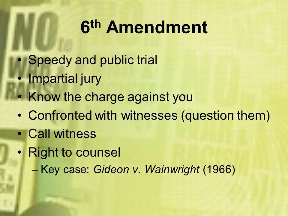 6th Amendment Speedy and public trial Impartial jury