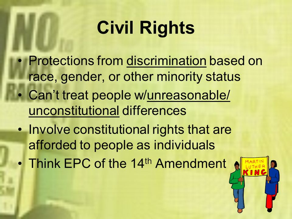 Civil Rights Protections from discrimination based on race, gender, or other minority status.