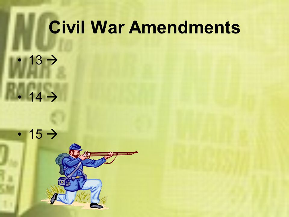 Civil War Amendments 13  14  15 