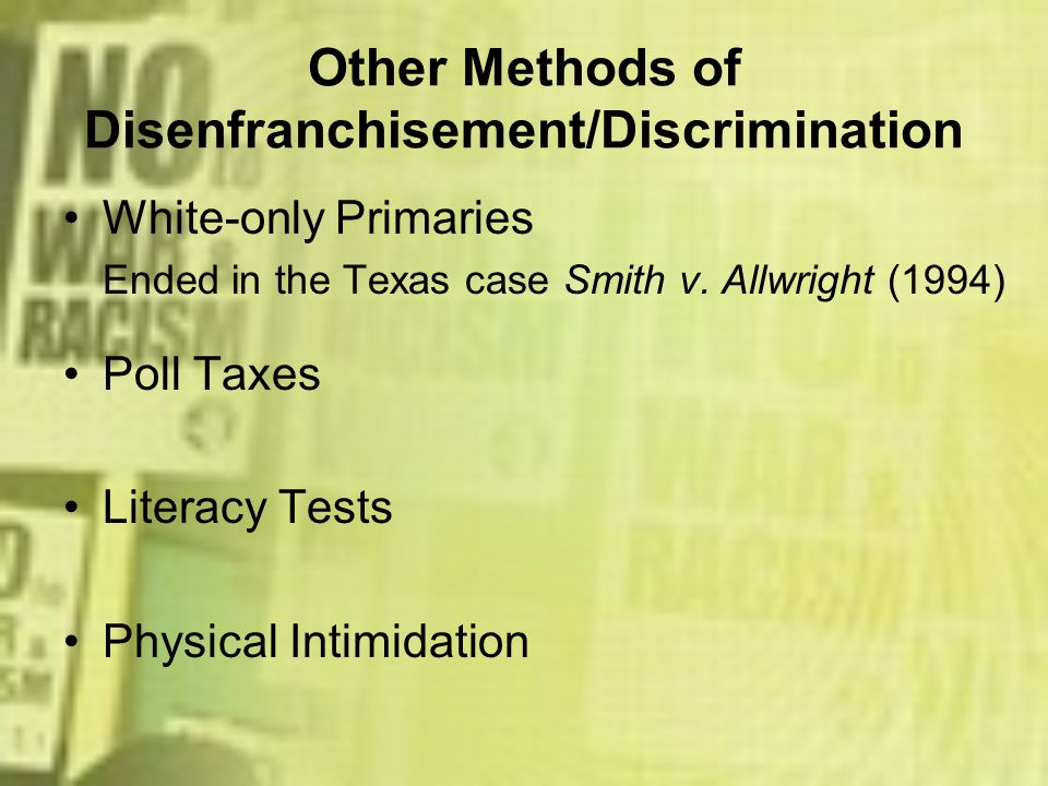 Other Methods of Disenfranchisement/Discrimination
