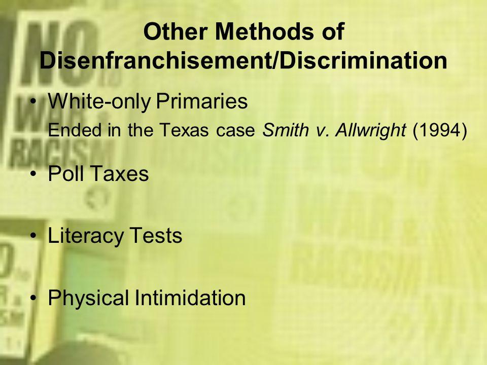 Other Methods of Disenfranchisement/Discrimination