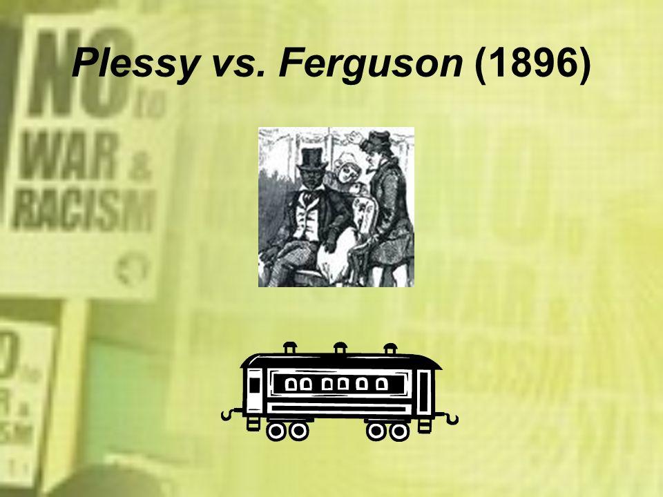 Plessy vs. Ferguson (1896)