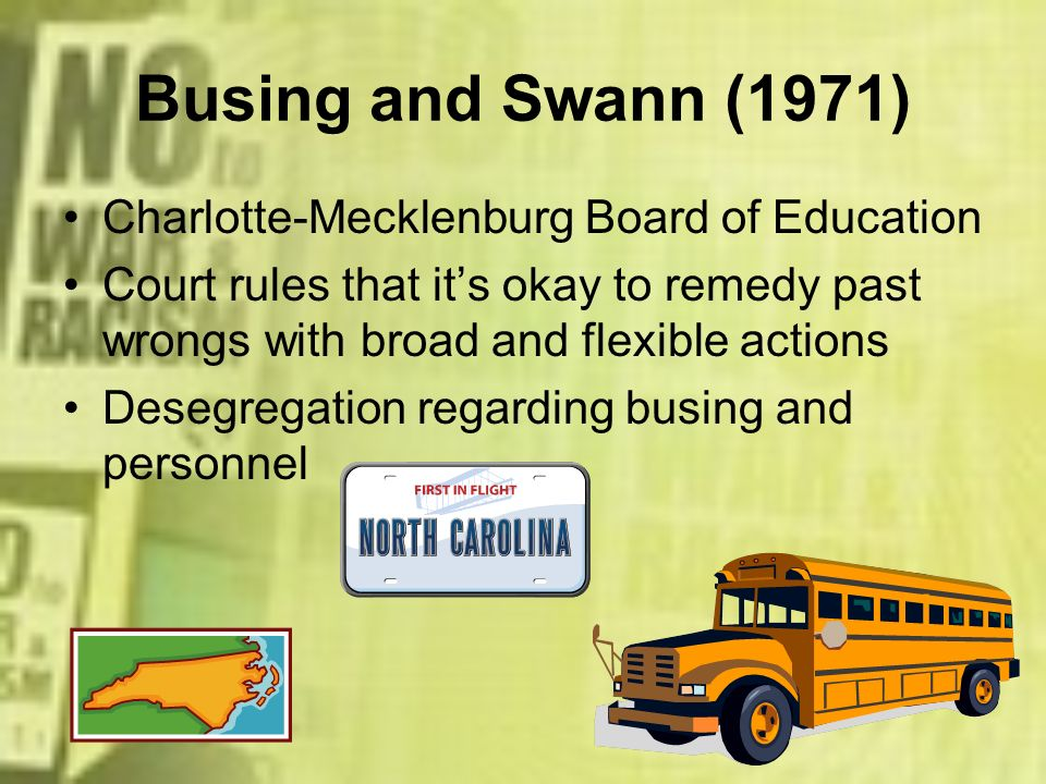 Busing and Swann (1971) Charlotte-Mecklenburg Board of Education