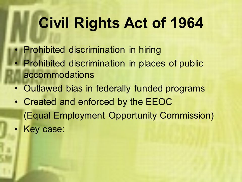 Civil Rights Act of 1964 Prohibited discrimination in hiring