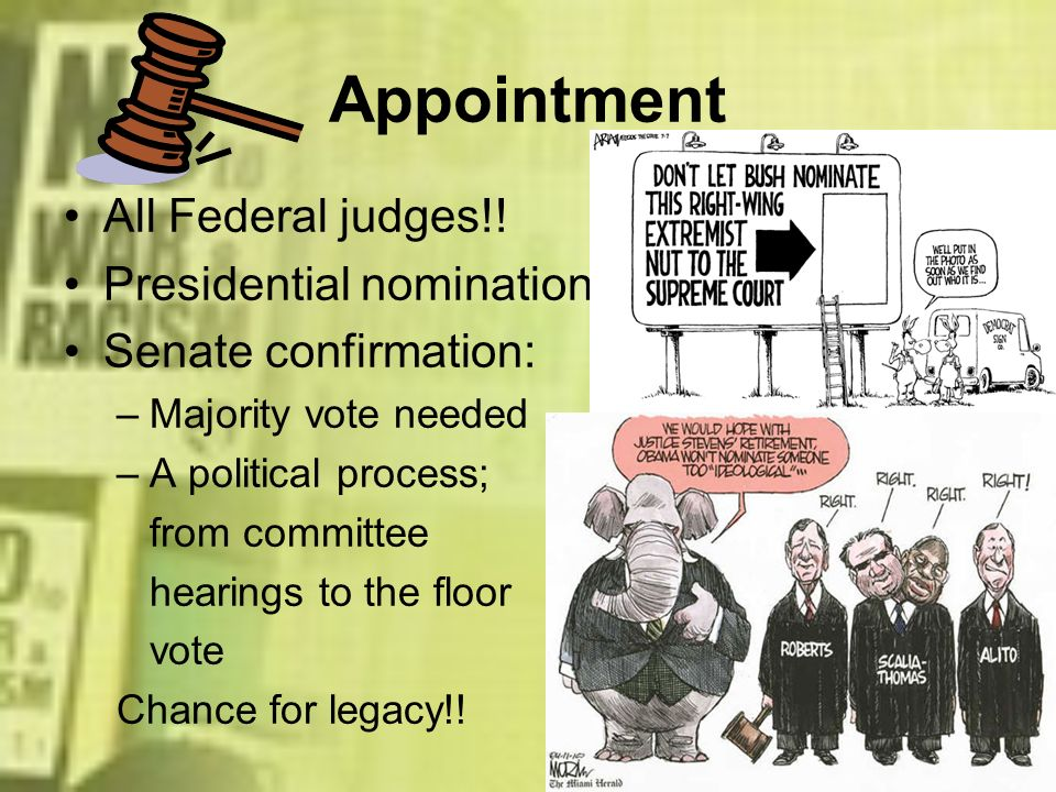 Appointment All Federal judges!! Presidential nomination