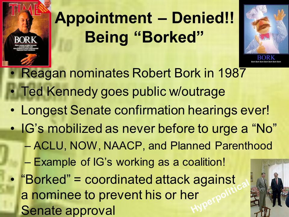 Appointment – Denied!! Being Borked