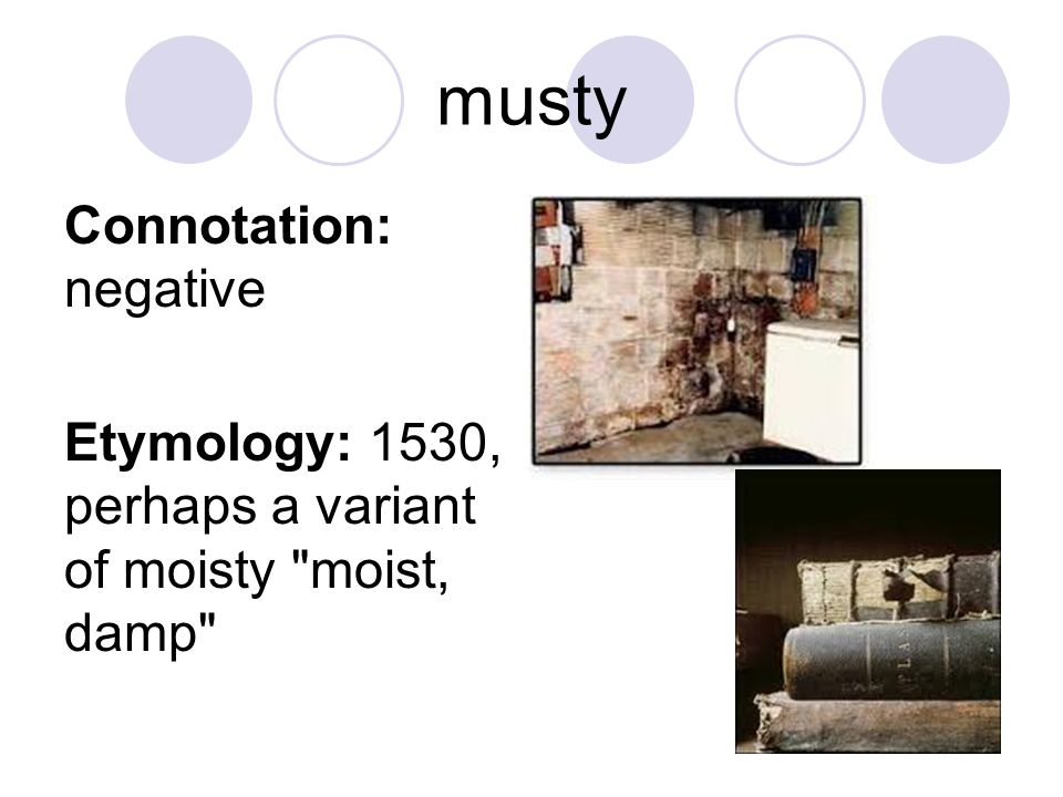 musty Connotation: negative
