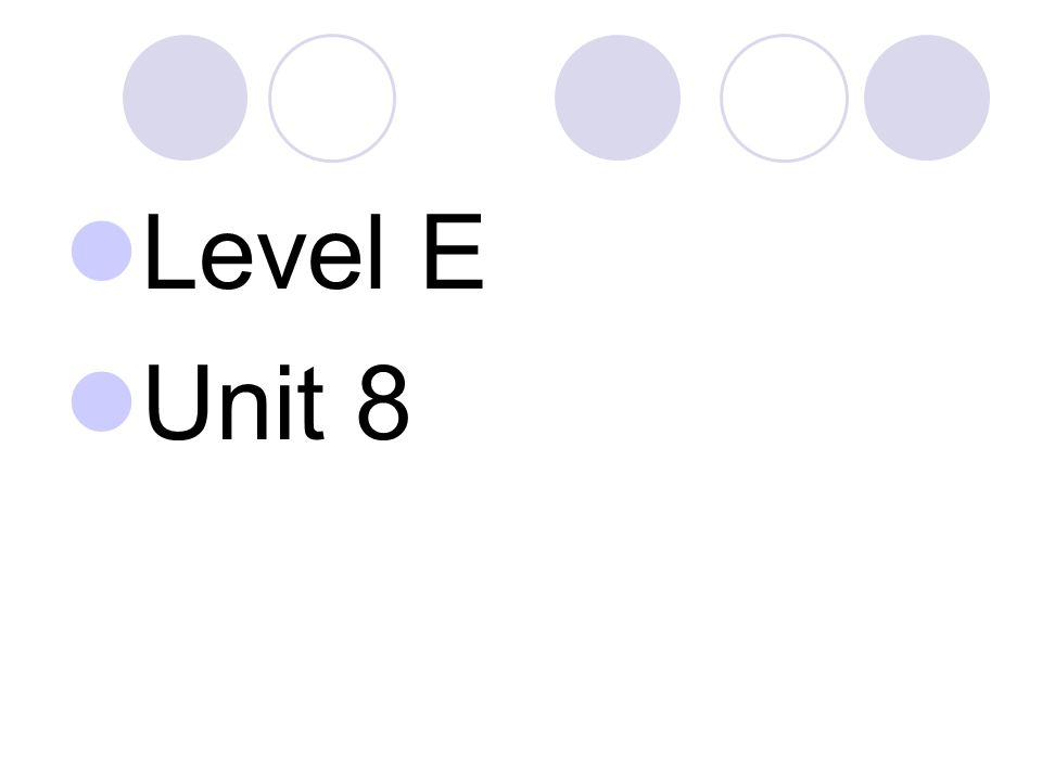 Level E Unit 8
