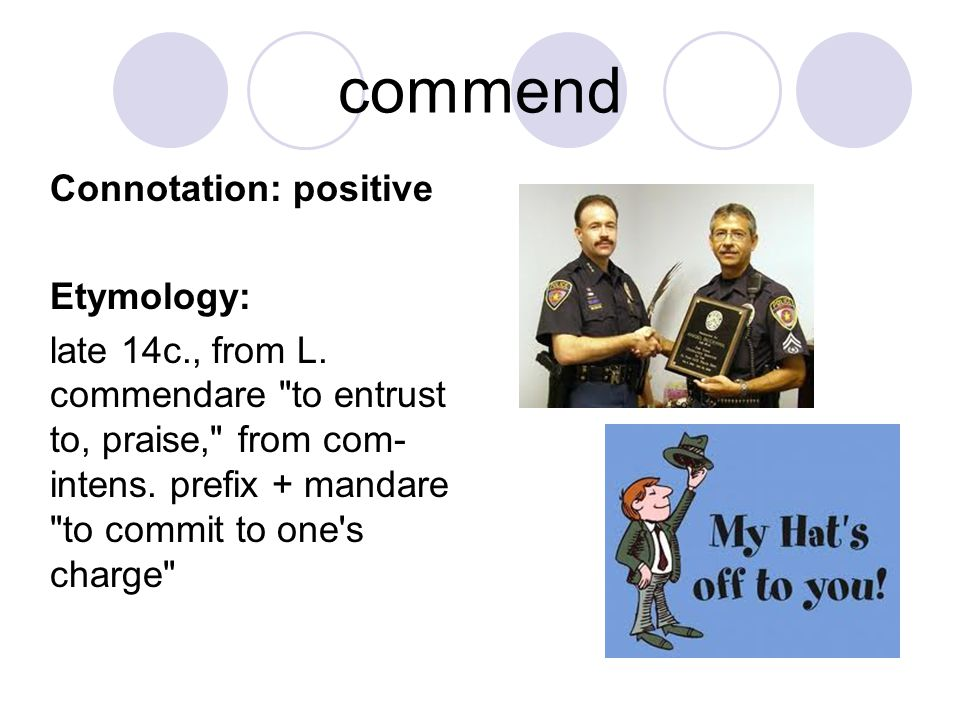 commend Connotation: positive Etymology: