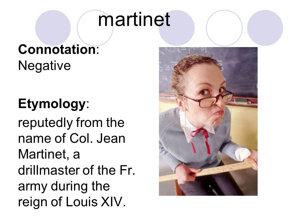 martinet Connotation: Negative Etymology: