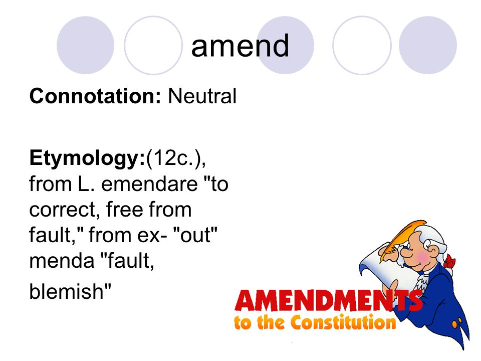 amend Connotation: Neutral