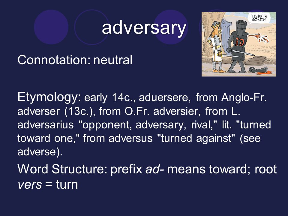 adversary Connotation: neutral