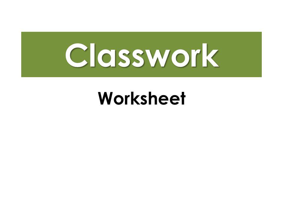 Classwork Worksheet