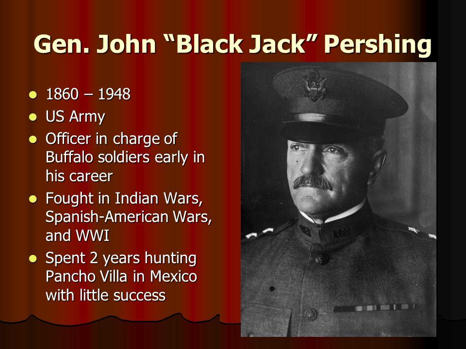 Gen. John Black Jack Pershing