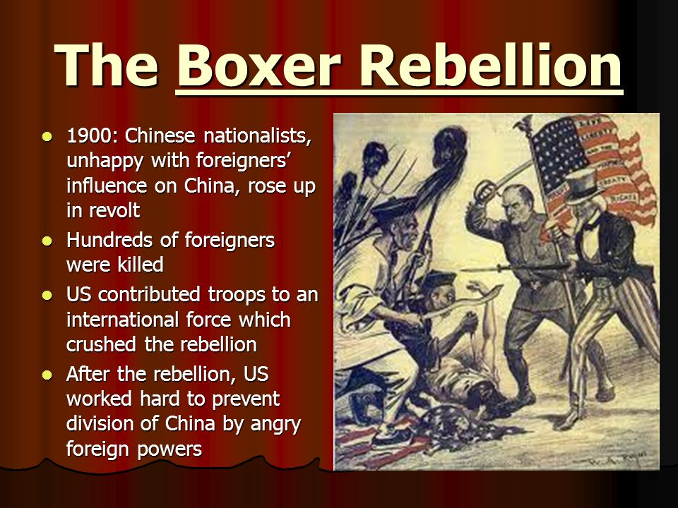 The Boxer Rebellion 1900: Chinese nationalists, unhappy with foreigners' influence on China, rose up in revolt.