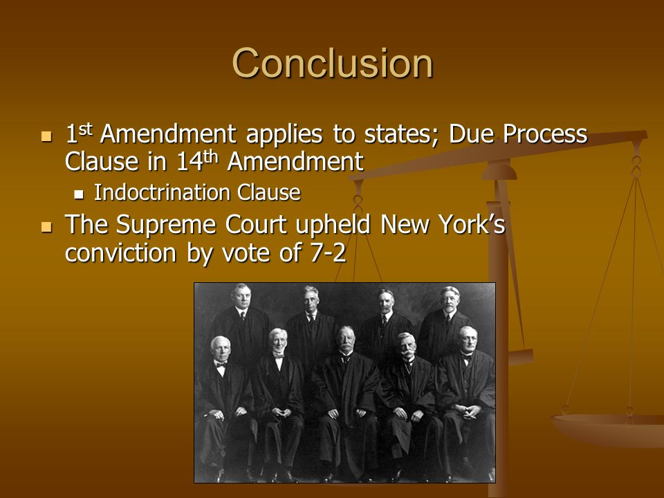 Conclusion1st Amendment applies to states; Due Process Clause in 14th Amendment. Indoctrination Clause.