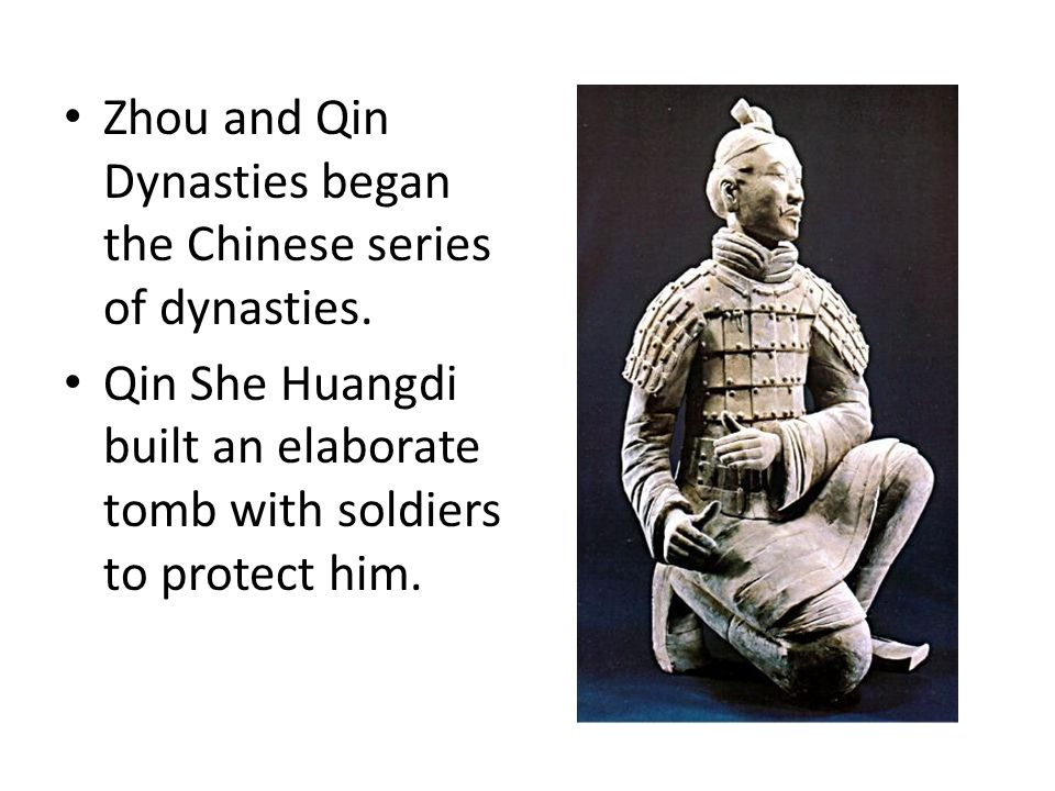 Zhou and Qin Dynasties began the Chinese series of dynasties.