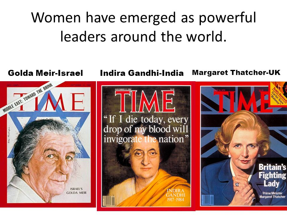 Women have emerged as powerful leaders around the world.