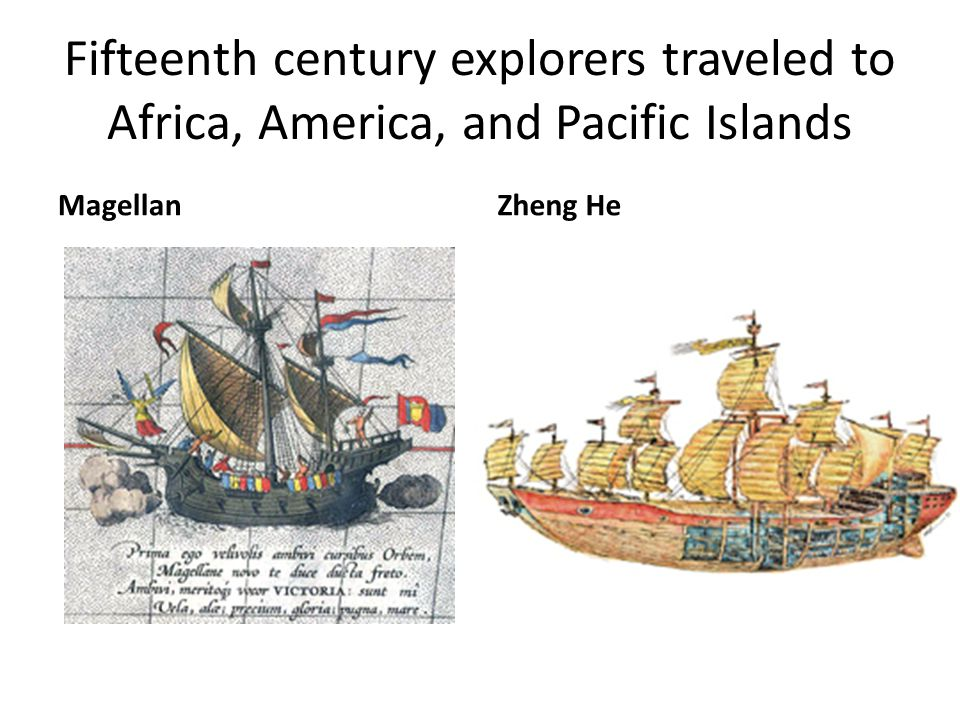 Fifteenth century explorers traveled to Africa, America, and Pacific Islands