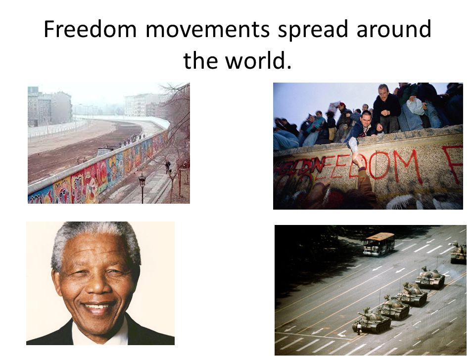 Freedom movements spread around the world.