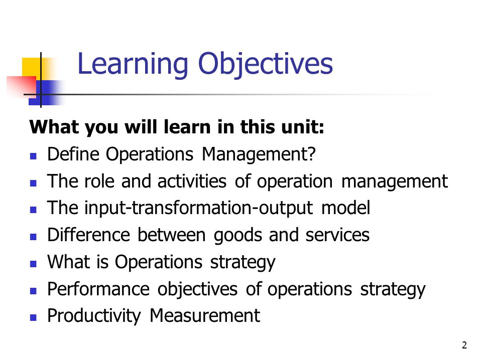 Learning Objectives What you will learn in this unit: