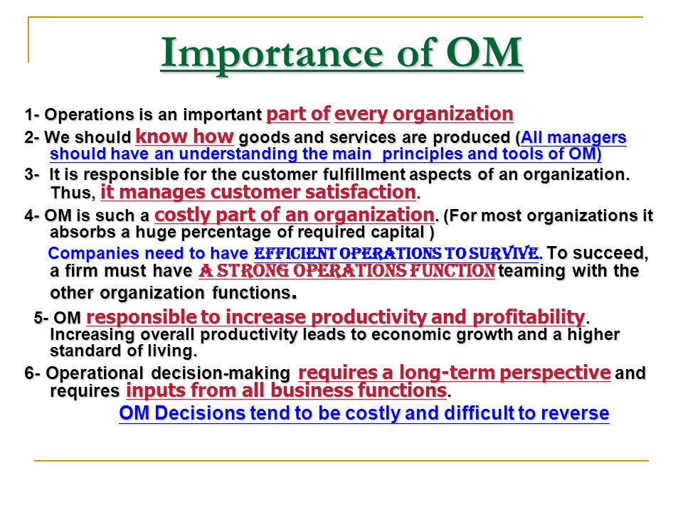 OM Decisions tend to be costly and difficult to reverse