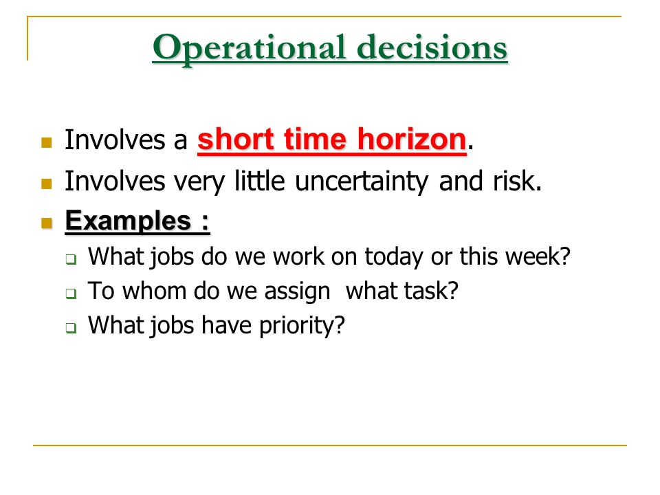 Operational decisions