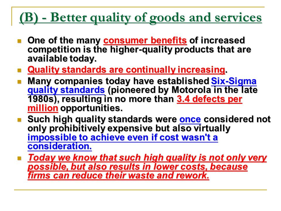 (B) - Better quality of goods and services