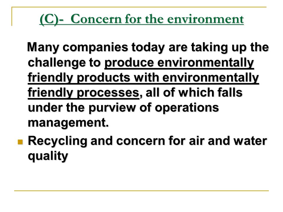 (C)- Concern for the environment